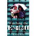 Watching the English Ahe Hidden Rules of English Behaviour ISBN 9780340752128