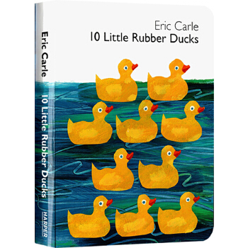 Eric Carle: 10 Little Rubber Ducks [Board Book] 10只橡皮小鸭子(卡板书) 9780061964282