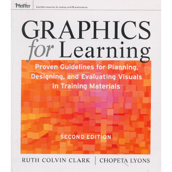 Graphics For Learning: Proven Guidelines For Planning, Designing, And Evaluating Visuals In Training Materials, Second Edition 9780470547441