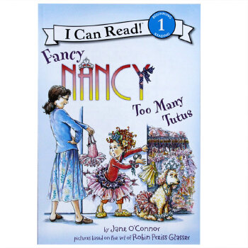 Fancy Nancy: Too Many Tutus 漂亮的南希:好多芭蕾舞短裙 I Can Read Level 1 Jane O'Connor(简・奥康纳)英文原版图画故事书